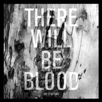 There Will be Blood - One To Nothing (Diddley EP)