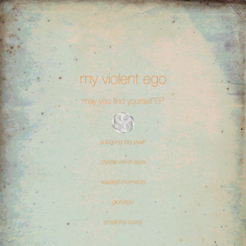 my violent ego - may you find yourself