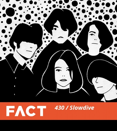 Slowdive - FACT MIX 430