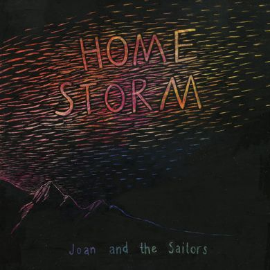 Joan & the Sailors - Home storm